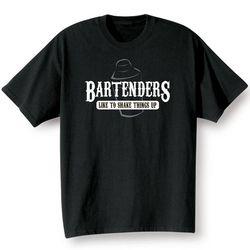 Bartenders Like to Shake Things Up Shirt