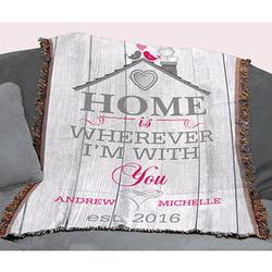 Personalized Home Is Wherever I'm with You Afghan