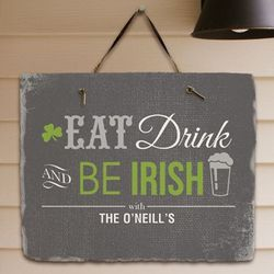 Personalized Eat Drink and Be Irish Welcome Slate Plaque