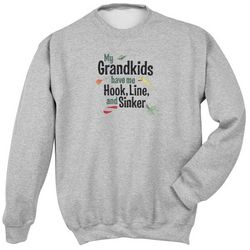 My Grandkids Have Me Hook, Line, and Sinker Sweatshirt