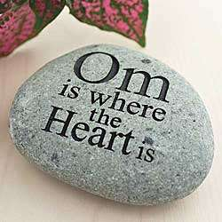 Om Is Where the Heart Is Stone