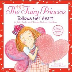 The Very Fairy Princess Follows Her Heart Children's Book