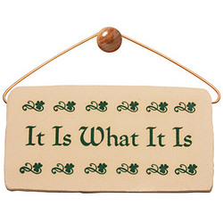 'It Is What It Is' Plaque