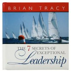 The Seven Secrets of Exceptional Leadership Book