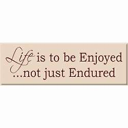 Enjoy Life Inspirational Sign