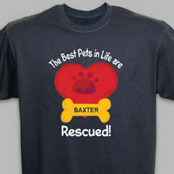 Personalized Best Pets Are Rescued T-Shirt