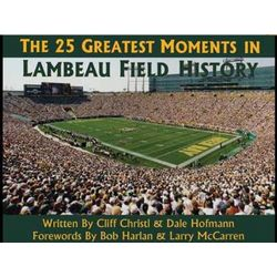 The 25 Greatest Moments in Lambeau Field History Book