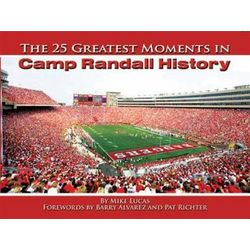 The 25 Greatest Moments in Camp Randall History Book
