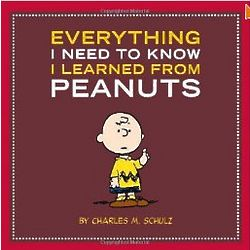 Everything I Need to Know I Learned from Peanuts Book