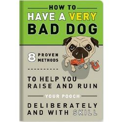 How to Have a Very Bad Dog Book