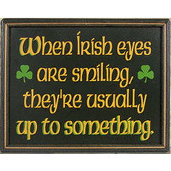 When Irish Eyes Are Smiling Framed Sign