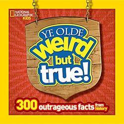 Ye Olde Weird But True Book
