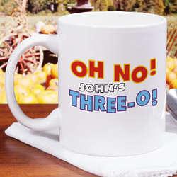 Oh No Personalized Birthday Mug