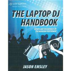 The Laptop DJ Setups and Techniques Handbook