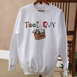 Tool Guy Personalized Sweatshirt
