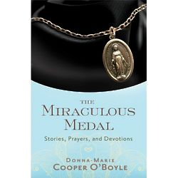 The Miraculous Medal: Stories, Prayers, and Devotions Book