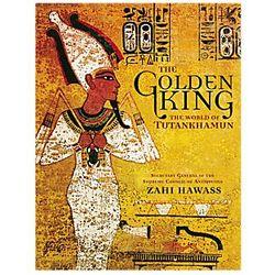 The Golden King - The World of Tutankhamun Book