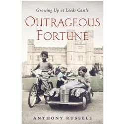 Outrageous Fortune: Growing Up at Leeds Castle Book