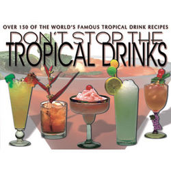 Don't Stop The Tropical Drinks Book