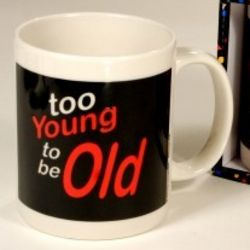 Too Young to be Old Birthday Mug