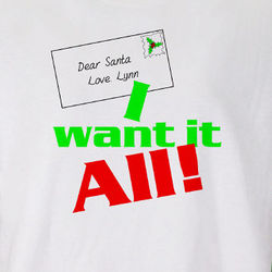 I Want It All Personalized Christmas T-Shirt