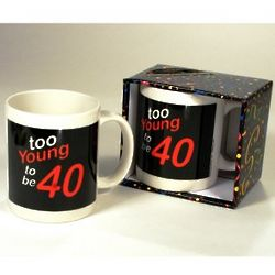 Too Young to be 40 Birthday Mug