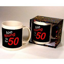 Too Young to be 50 Birthday Mug