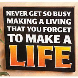Make a Life Wooden Wall Sign