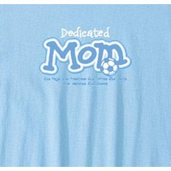 Dedicated Mom Soccer T-Shirt