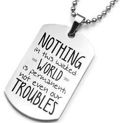 Personalized Nothing in This Wicked World Is Permanent Dog Tag
