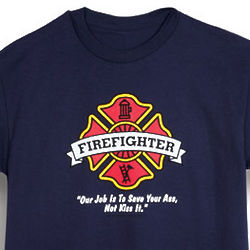 Firefighters Save Your A** T-Shirt