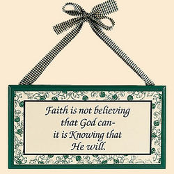 'Faith is Knowing' Sign