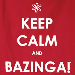 Keep Calm and Bazinga! Tee