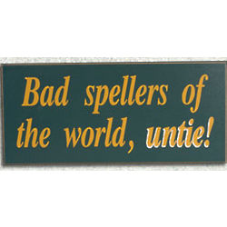 Bad Spellers Wooden Sign