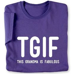 TGIF This Grandma Is Fabulous Tee