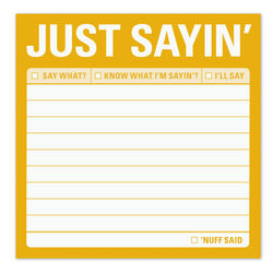Just Sayin' Sticky Notepad