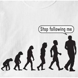 Stop Following Me Evolution Cotton T-Shirt