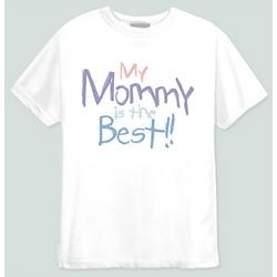 My Mommy Is The Best T-Shirt