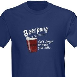 Beer Pong Wash Your Balls T-Shirt