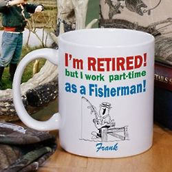 Retired Part-Time Fisherman Coffee Mug