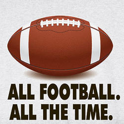 All Football All the Time T-Shirt