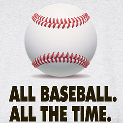 All Baseball All the Time T-Shirt