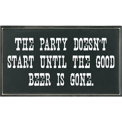 Party Doesn't Start Beer Plaque
