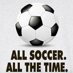 All Soccer All the Time T-Shirt