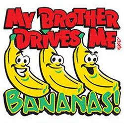 My Brother Drives Me Bananas T-Shirt
