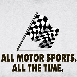 All Motor Sports All the Time T-Shirt