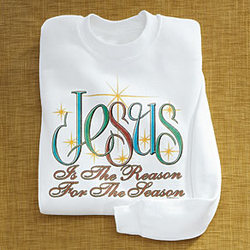 Jesus is the Reason for the Season Sweatshirt