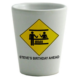 Personalized Birthday Ahead Shot Glass