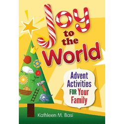 Joy to the World - Advent Activities for Your Family