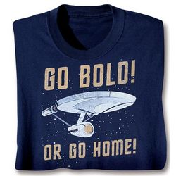Go Bold or Go Home Star Trek T-Shirt